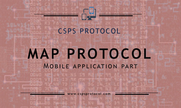 MAP Protocol - Provides roaming, messaging and data over SS7