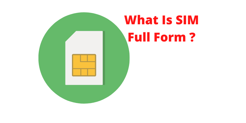 What Is SIM Full Form ? Or SIM stand for?